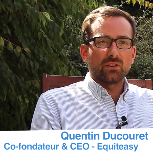 Interview de Quentin Ducouret, Co-fondateur & CEO, Equiteasy